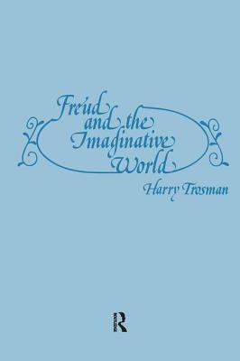 Freud and the Imaginative World - Trosman, Harry