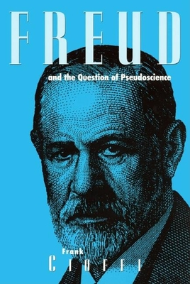 Freud and the Question of Pseudoscience - Cioffi, Frank