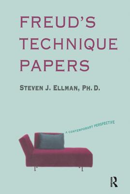 Freud's Technique Papers: A Contemporary Perspective - J. Ellman, Steven
