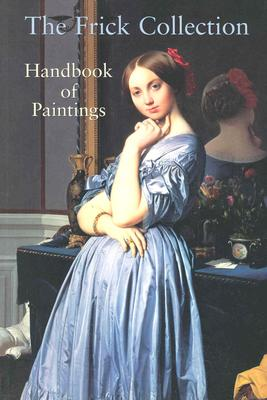 Frick Collection: Handbook of Paintings - Scala Publishers, and Frick Collection (Creator)