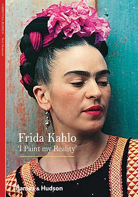 Frida Kahlo: I Paint My Reality - Burrus, Christina