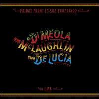 Friday Night in San Francisco - Al Di Meola/John McLaughlin/Paco de Lucía