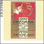 Friedman: Piano Works and Transcriptions