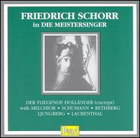 Friedrich Schorr in Die Meistersinger - B. Williams (vocals); Elisabeth Rethberg (soprano); Elisabeth Schumann (vocals); Friedrich Schorr (bass baritone);...