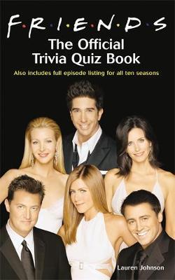 Friends: The Official Trivia Quiz Book - Johnson, Lauren