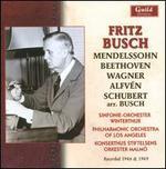 Fritz Busch conducts Mendelssohn, Beethoven, Wagner, Alfven, Schubert