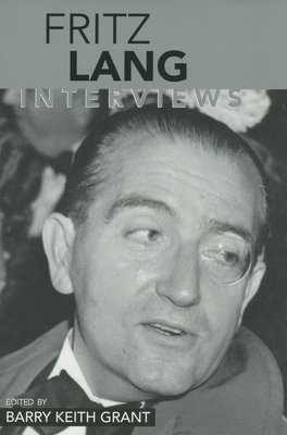 Fritz Lang: Interviews - Grant, Barry Keith (Editor)