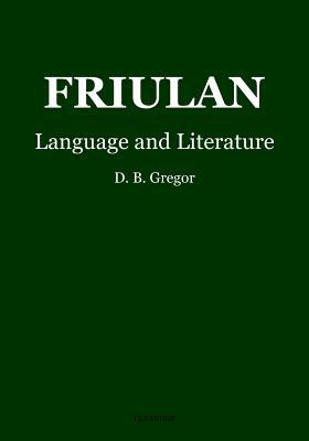 Friulan: Language and Literature - Gregor, D B