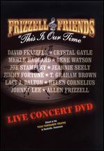 Frizzell & Friends: This Is Our Time - Live Concert