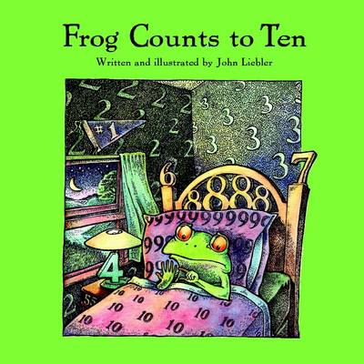 Frog Counts to Ten - Liebler, John