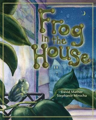 Frog in the House - Mather, David