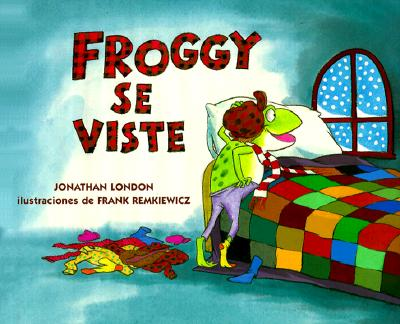 Froggy Se Viste - London, Jonathan, and Remkiewicz, Frank (Illustrator)