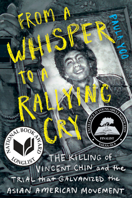 From a Whisper to a Rallying Cry: The Killing of Vincent Chin and the Trial That Galvanized the Asian American Movement - Yoo, Paula