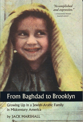 From Baghdad to Brooklyn: Growing Up in a Jewish-Arabic Family in Midcentury America - Marshall, Jack