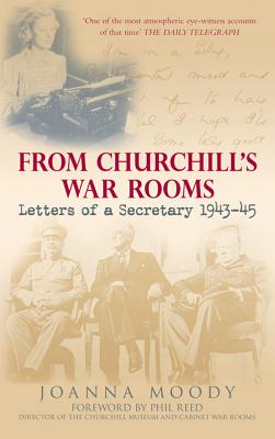 From Churchill's War Rooms: Letters of a Secretary 1943-45 - Moody, Joanna