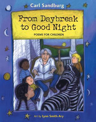 From Daybreak to Good Night: Poems for Children - Sandburg, Carl