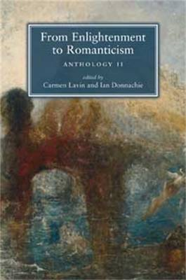 From Enlightenment to Romanticism: Anthology II - Lavin, Carmen (Editor), and Donnachie, Ian (Editor)