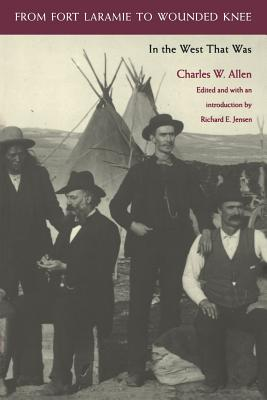 From Fort Laramie to Wounded Knee - Allen, Charles W