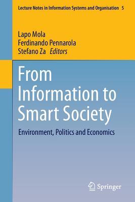From Information to Smart Society: Environment, Politics and Economics - Mola, Lapo (Editor)