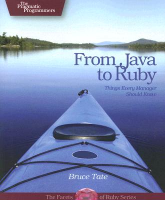 From Java to Ruby: Things Every Manager Should Know - Tate, Bruce