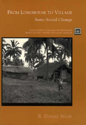 From Longhouse to Village: Samo Social - Shaw, R Daniel, Ph.D.