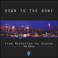 From Manhattan to Staten - Down to the Bone