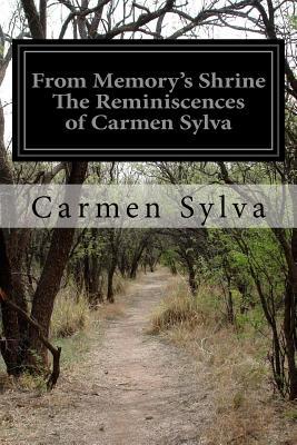 From Memory's Shrine the Reminiscences of Carmen Sylva - Sylva, Carmen, and Hopkirk, Edith (Translated by)