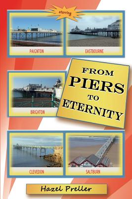 From Piers to Eternity - Preller, Hazel