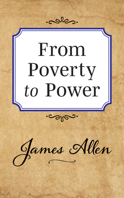 From Poverty to Power - Allen, James