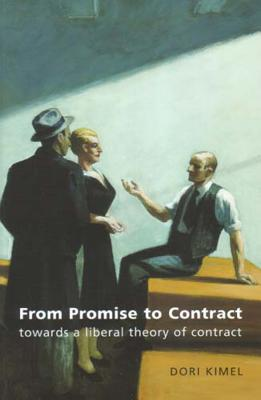 From Promise to Contract: Towards a Liberal Theory of Contract - Kimel, Dori