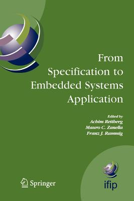 From Specification to Embedded Systems Application - Rettberg, Achim (Editor), and Zanella, Mauro C (Editor), and Rammig, Franz J (Editor)