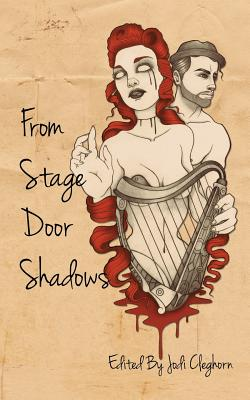From Stage Door Shadows - Cleghorn, Jodi (Editor)