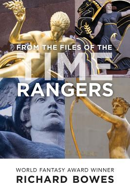 From the Files of the Time Rangers - Bowes, Richard