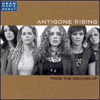 From the Ground Up [Bonus Tracks] - Antigone Rising