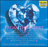 From the Heart - Erich Kunzel & the Cincinnati Pops Orchestra