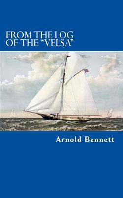 From the Log of the Velsa - Bennett, Arnold
