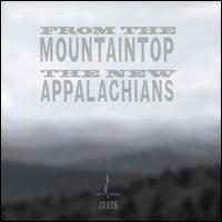 From the Mountaintop - The New Appalachians