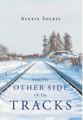 From the Other Side of the Tracks - Soleil, Alexis