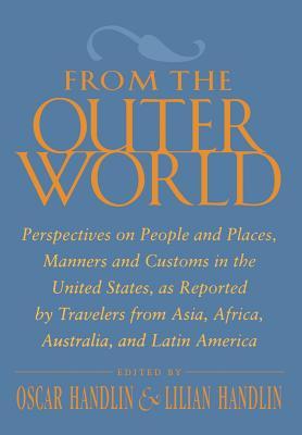 From the Outer World - Handlin, Oscar (Editor), and Handlin, Lilian (Editor)