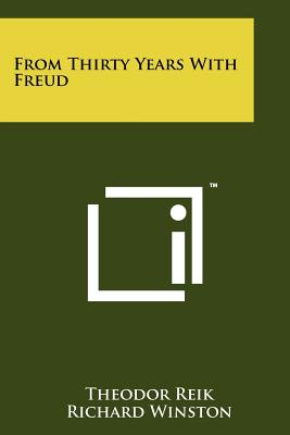 From Thirty Years with Freud - Reik, Theodor, and Winston, Richard, Professor (Translated by)