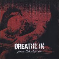 From This Day On - Breathe In