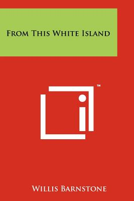 From This White Island - Barnstone, Willis