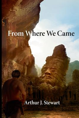 From Where We Came - Stewart, Arthur J