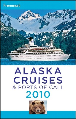 Frommer's Alaska Cruises & Ports of Call - Golden, Fran Wenograd, and Sloan, Gene