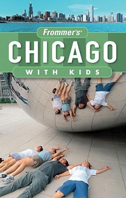 Frommer's Chicago with Kids - Tiebert, Laura