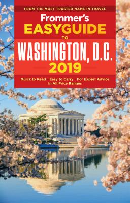 Frommer's Easyguide to Washington, D.C. 2019 - Ford, Elise Hartman
