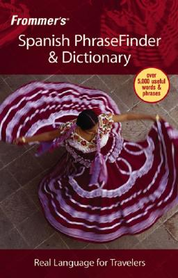 Frommer's Spanish PhraseFinder & Dictionary - Clarke, Maureen (Editor)