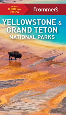 Frommer's Yellowstone and Grand Teton National Parks - Kwak-Hefferan, Elisabeth
