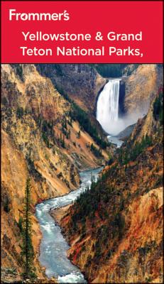 Frommer's Yellowstone & Grand Teton National Parks - Peterson, Eric