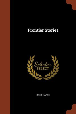 Frontier Stories - Harte, Bret